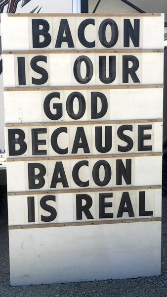 Bacon is our god because bacon in real.